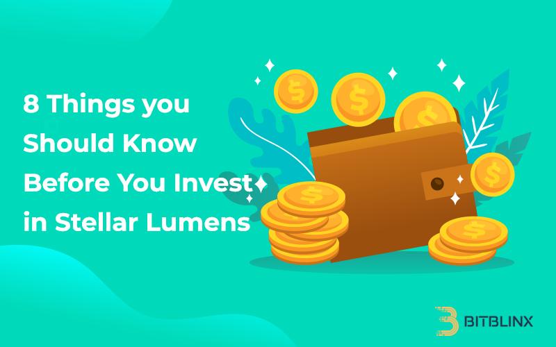 8 Keys – Should you get involved with Stellar Lumens?